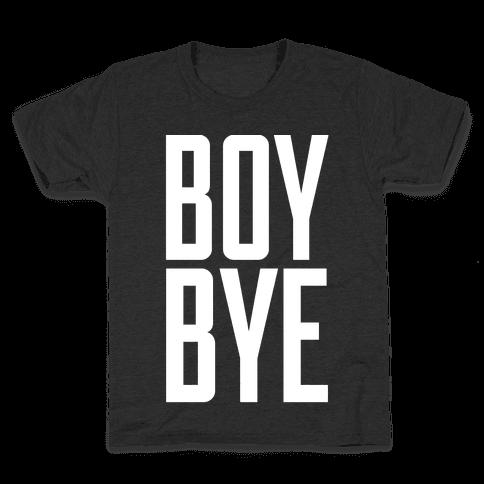 Boy Bye Kids T-Shirt