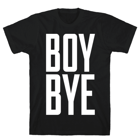 Boy Bye Mens T-Shirt