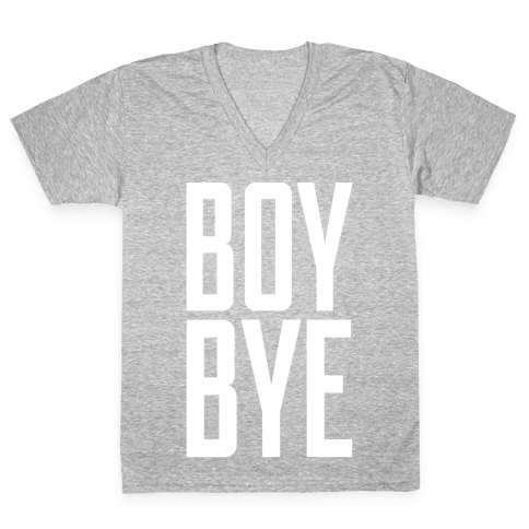 Boy Bye V-Neck Tee Shirt