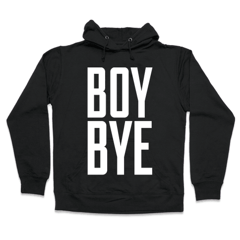 Boy Bye Hooded Sweatshirt