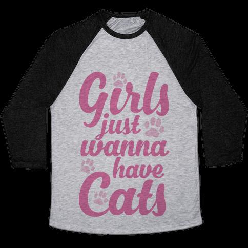 Girls Just Wanna Have Cats Baseball Tee