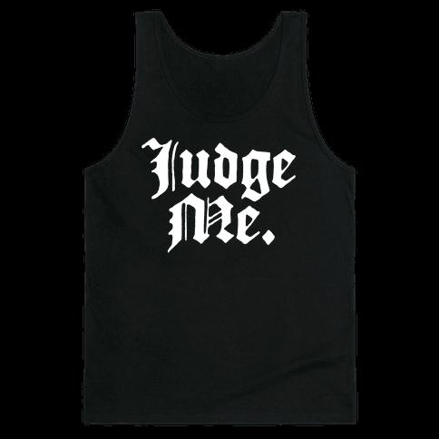 Judge Me Tank Top