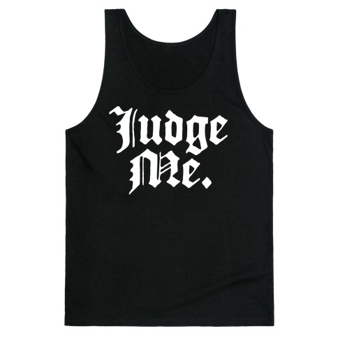 Judge Me Tank Top