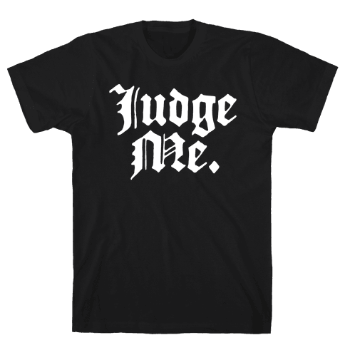 Judge Me Mens T-Shirt