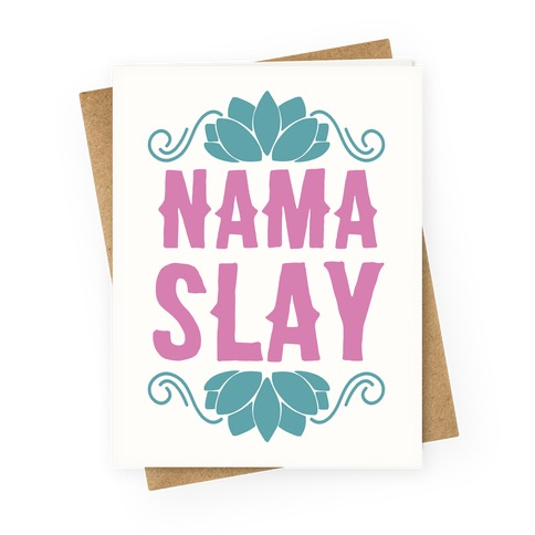 Nama-Slay Greeting Card
