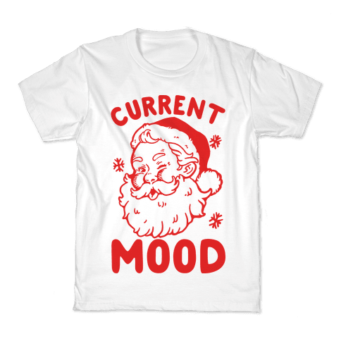 Current Mood: Christmas Kids T-Shirt