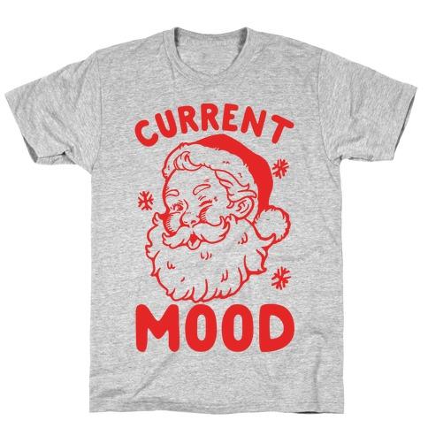 Current Mood: Christmas T-Shirt