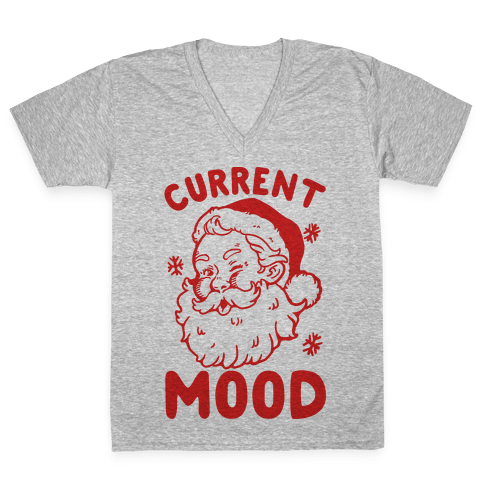 Current Mood: Christmas V-Neck Tee Shirt