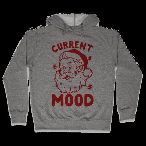 Current Mood: Christmas Hooded Sweatshirt