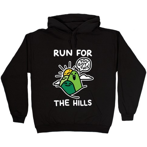 Run For The Hills Hooded Sweatshirt