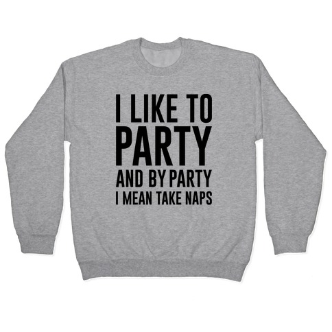I Like To Party Pullover