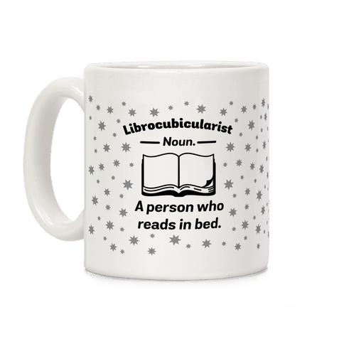 Librocubicularist - a Person Who Reads in Bed Coffee Mug
