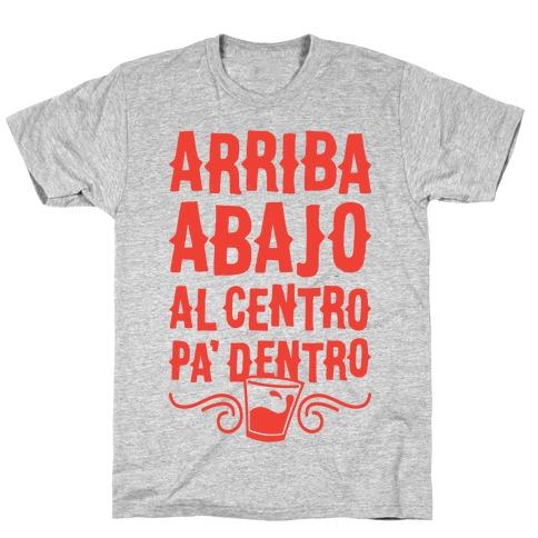 Arriba Abajo Al Centro Pa' Dentro Mens T-Shirt