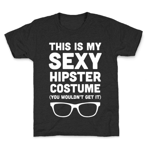 This Is My Sexy Hipster Costume Kids T-Shirt