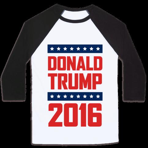 Donald Trump 2016 Baseball Tee