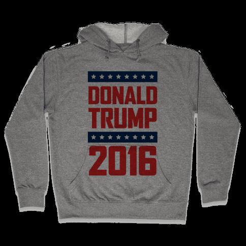 Donald Trump 2016 Hooded Sweatshirt