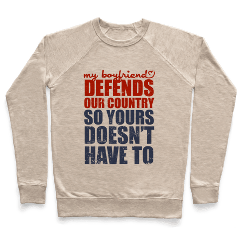 My Boyfriend Defends Our Country (So Yours Doesn't Have To) (Baseball Tee) Pullover