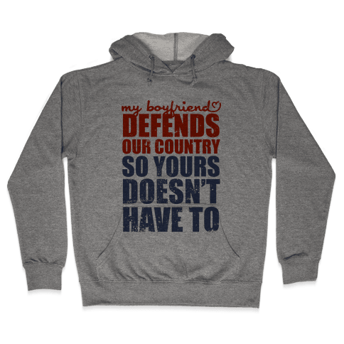 My Boyfriend Defends Our Country (So Yours Doesn't Have To) (Baseball Tee) Hooded Sweatshirt