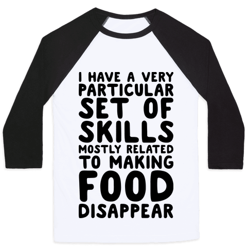 I Have A Particular Set Of Skills Baseball Tee
