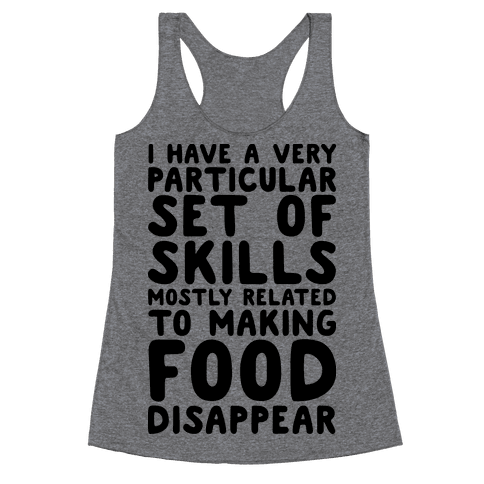 I Have A Particular Set Of Skills Racerback Tank Top