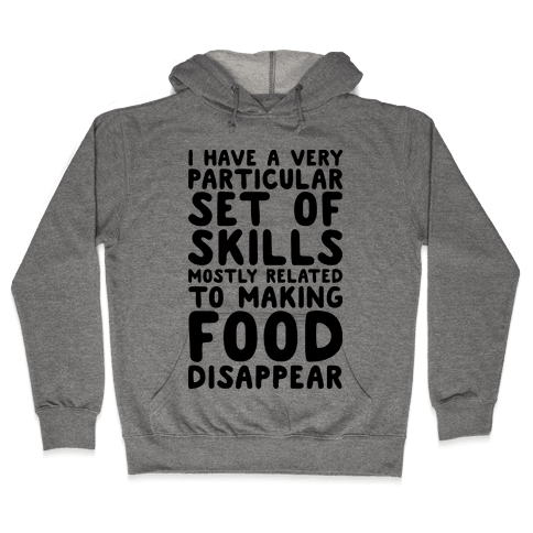 I Have A Particular Set Of Skills Hooded Sweatshirt