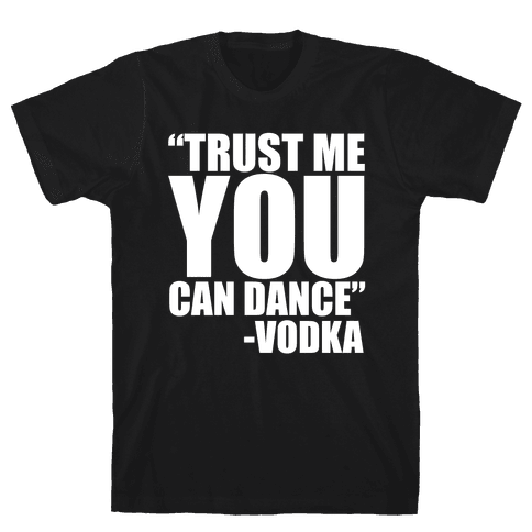 Trust Vodka Mens T-Shirt