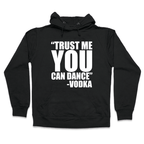Trust Vodka Hooded Sweatshirt