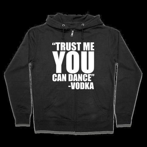 Trust Vodka Zip Hoodie