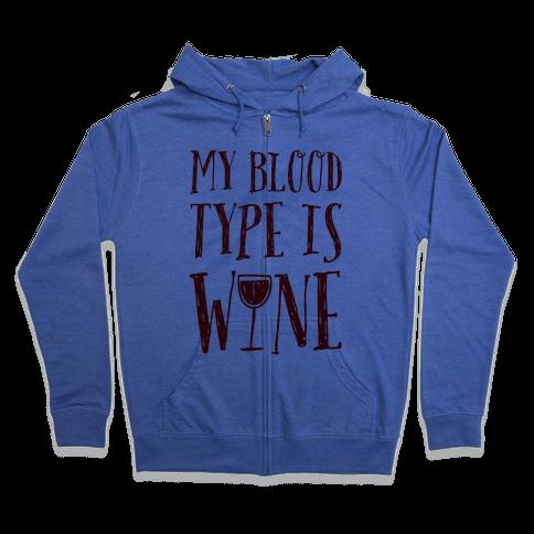 My Blood Type Is Wine Zip Hoodie