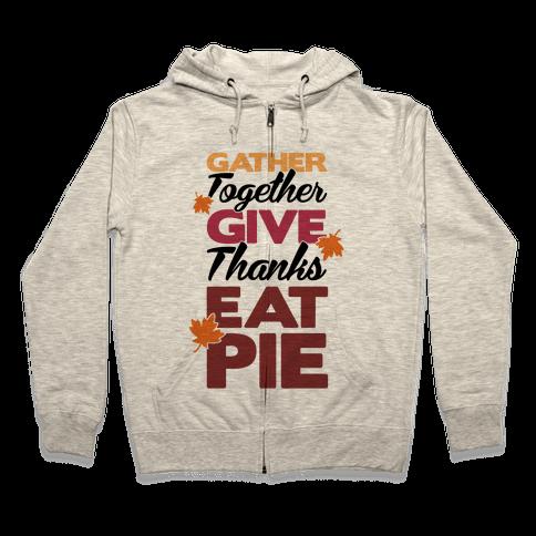 Gather Give Eat Pie Zip Hoodie