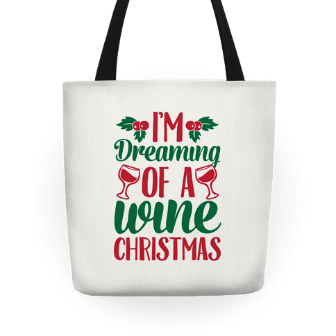 im dreaming of a wine christmas tote bag
