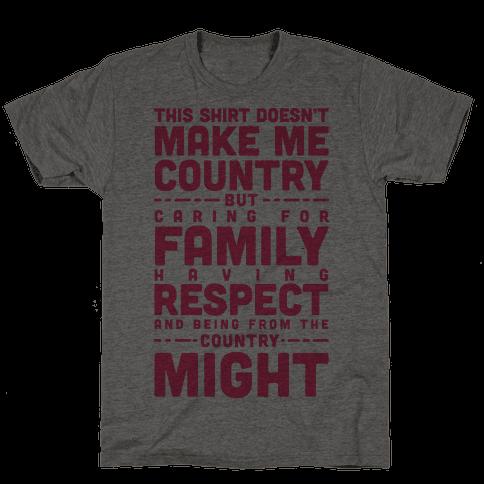 This Shirt Doesn't Make Me Country Mens T-Shirt