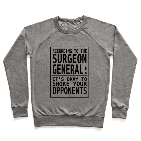 According to the Surgeon General:.. Pullover