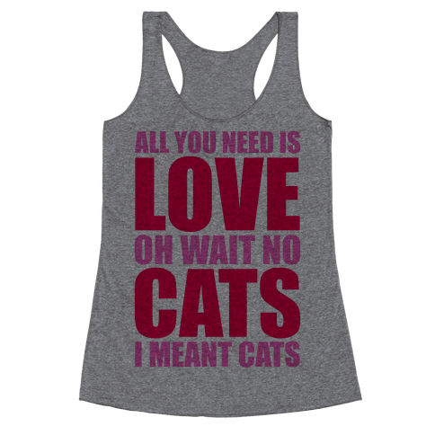 All You Need Is Love Racerback Tank Top