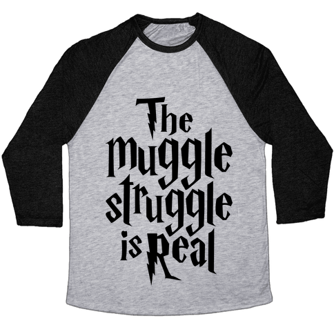 The Muggle Struggle Is Real Baseball Tee