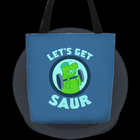 Let's Get Saur Tote
