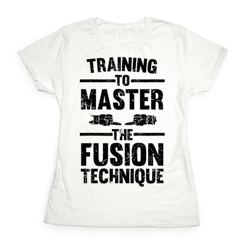Training To Master The Fusion Technique Womens T-Shirt