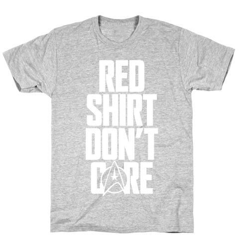 Red Shirt, Don't Care T-Shirt