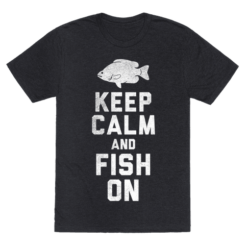 Keep Calm and Fish On (White Ink)