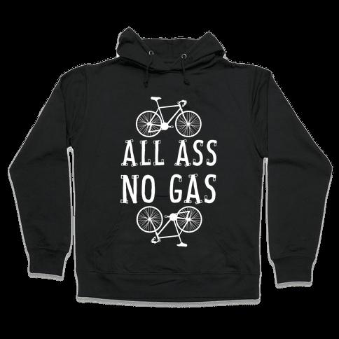 All Ass. No Gas! Hooded Sweatshirt