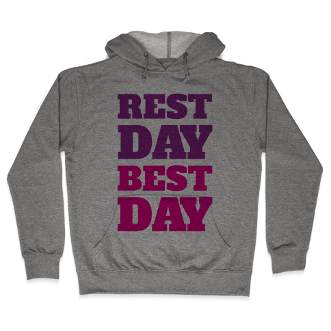 Rest Day Best Day Hooded Sweatshirt