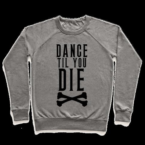 Dance Til You Die Pullover