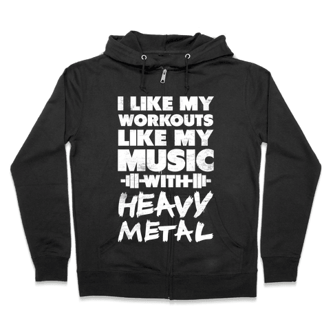 I Like My Workouts Like My Music Zip Hoodie