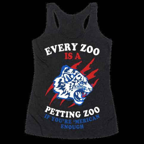 Every Zoo Is A Petting Zoo Racerback Tank Top