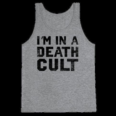 I'm In a Death Cult Tank Top