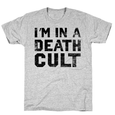 I'm In a Death Cult T-Shirt