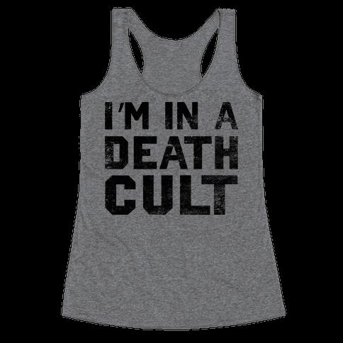 I'm In a Death Cult Racerback Tank Top