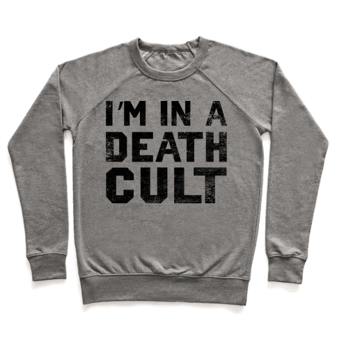 I'm In a Death Cult Pullover
