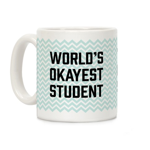World's Okayest Student Coffee Mug