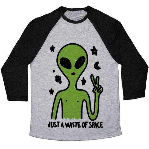 Just A Waste Of Space Baseball Tee